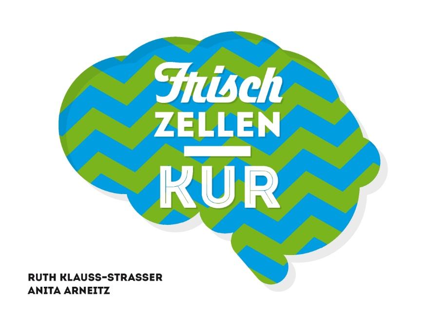 Frischzellenkur - Anita Arneitz [Taschenbuch]