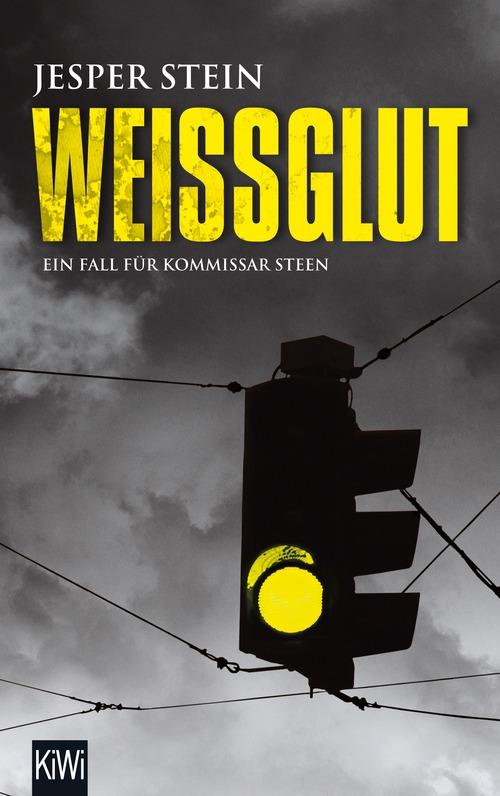 Weißglut: Der zweite Fall für Kommissar Steen - Jesper Stein [Taschenbuch]
