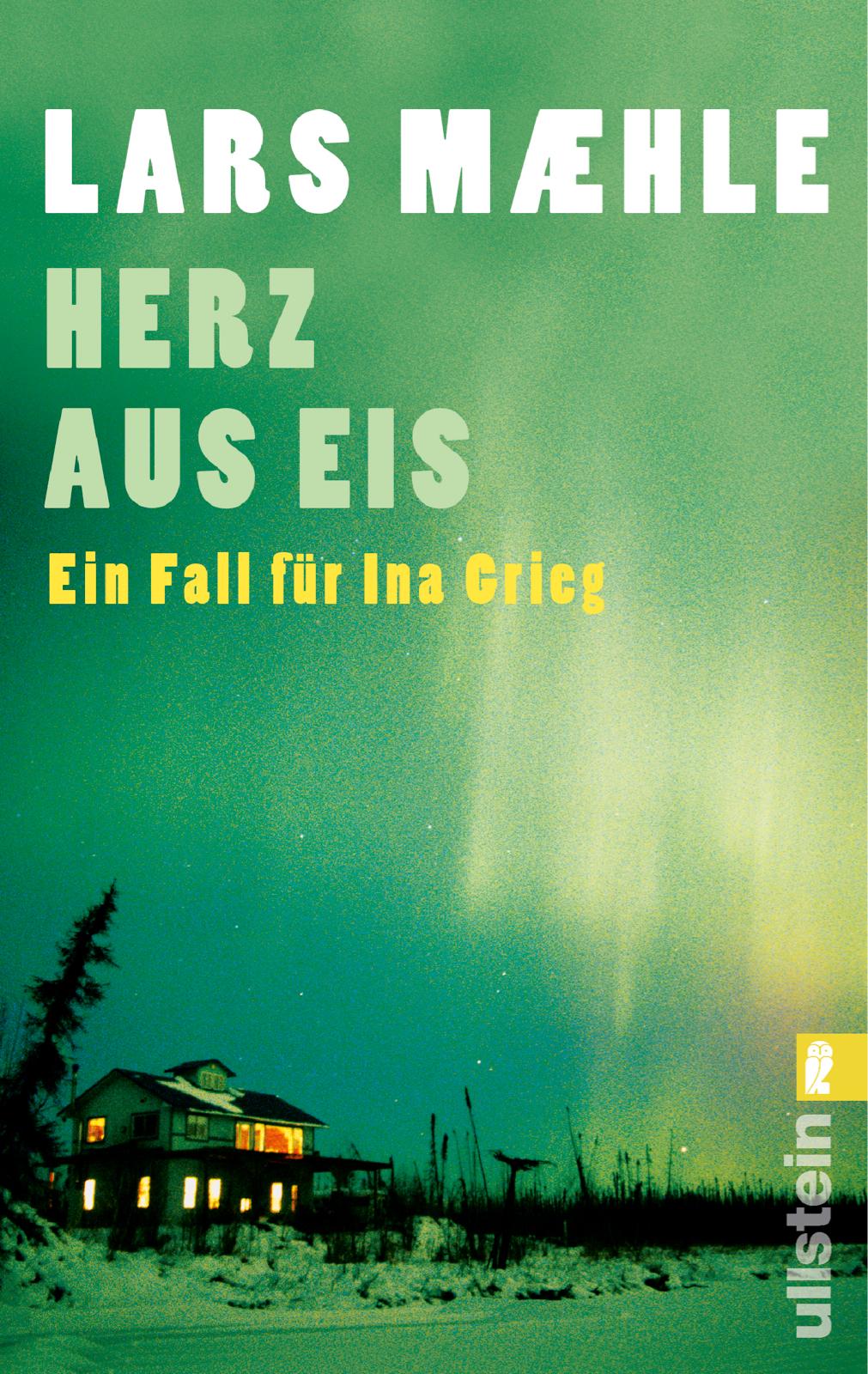 Herz aus Eis: Ein Fall für Ina Grieg - Lars Mæhle [Taschenbuch]
