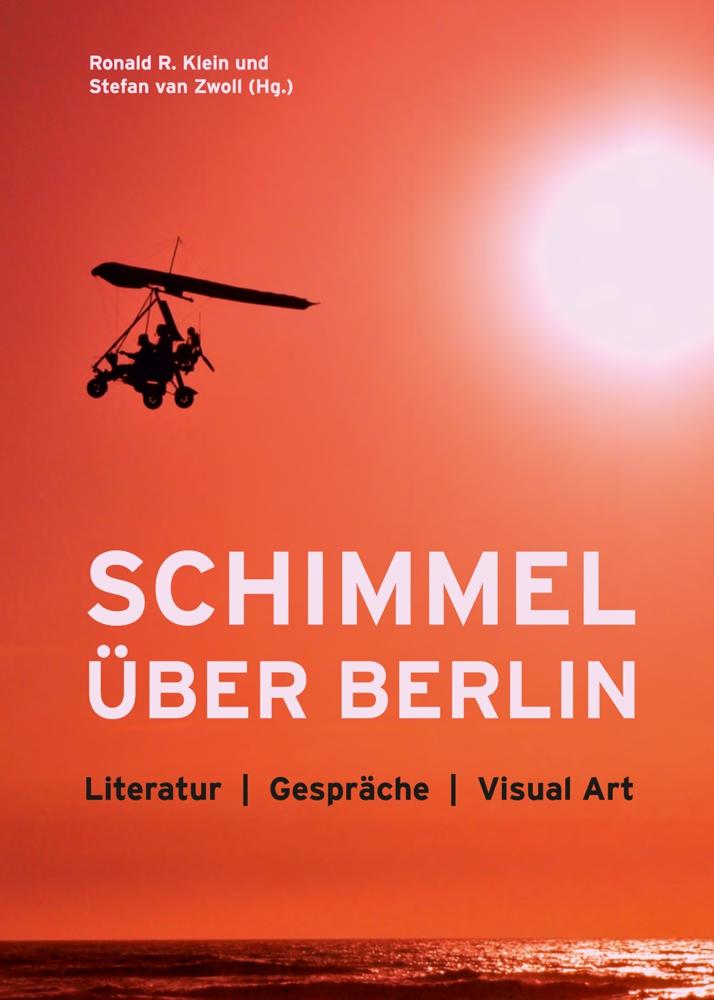 Schimmel über Berlin: Literatur | Gespräche | V...