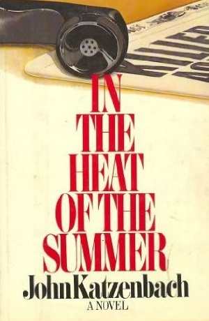 In the Heat of the Summer - Katzenbach, John
