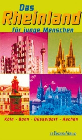 Das Rheinland für junge Menschen: Köln Bonn Düs...