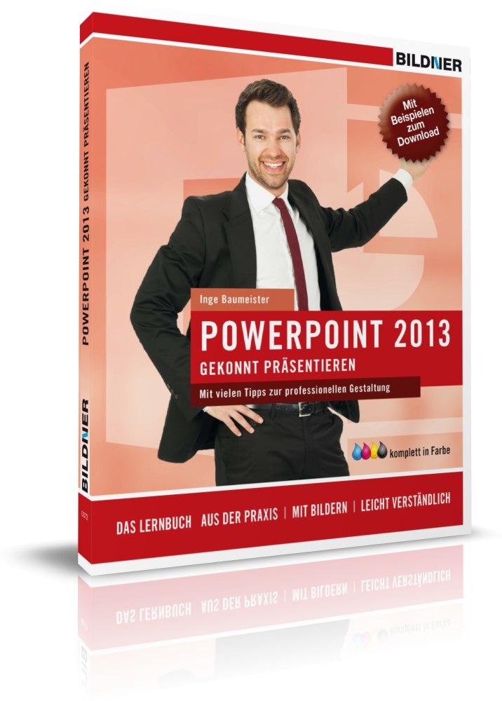 PowerPoint 2013: Das Lernbuch für Einsteiger - Inge Baumeister