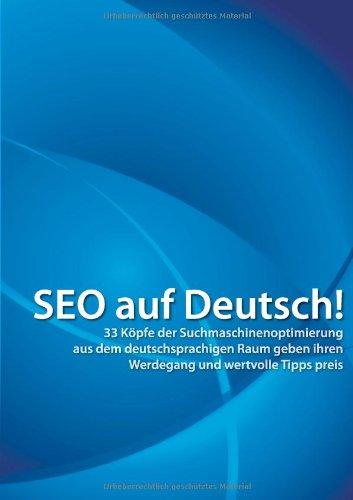 SEO auf Deutsch!: 33 Köpfe der Suchmaschinenopt...