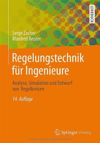 Regelungstechnik für Ingenieure: Analyse, Simul...
