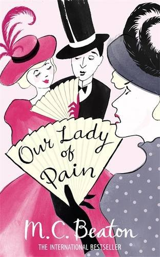 Our Lady of Pain (Edwardian Murder Mystery Series) - Beaton, M C