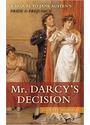 Mr. Darcy's Decision - Juliette  Shapiro