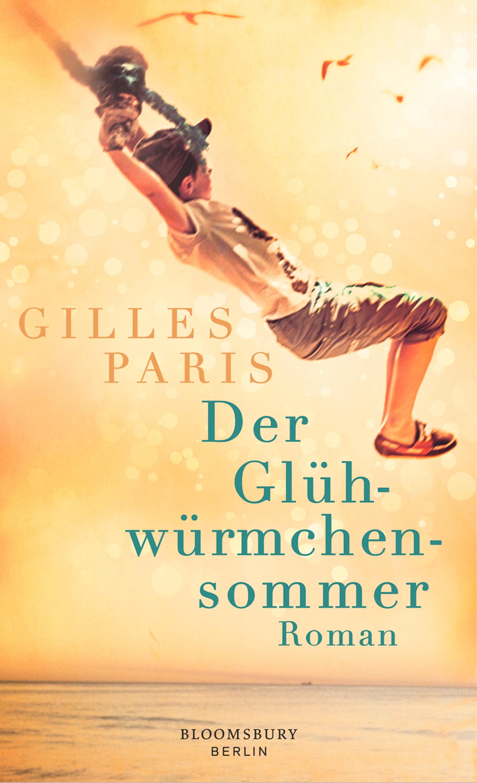Der Glühwürmchensommer - Gilles Paris