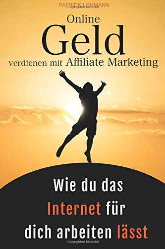 Online Geld verdienen mit Affiliate Marketing -...