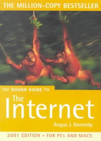 THE ROUGH GUIDE TO THE INTERNET (ROUGH GUIDES REFERENCE TITLES) - ANGUS J. KENNEDY
