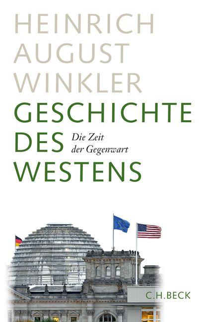 Geschichte des Westens: Die Zeit der Gegenwart - Heinrich August Winkler [Gebundene Ausgabe]
