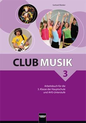Club Musik 3 NEU Arbeitsbuch: für die 3. Klasse...