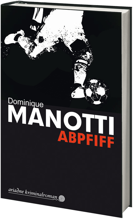 Abpfiff - Manotti, Dominique