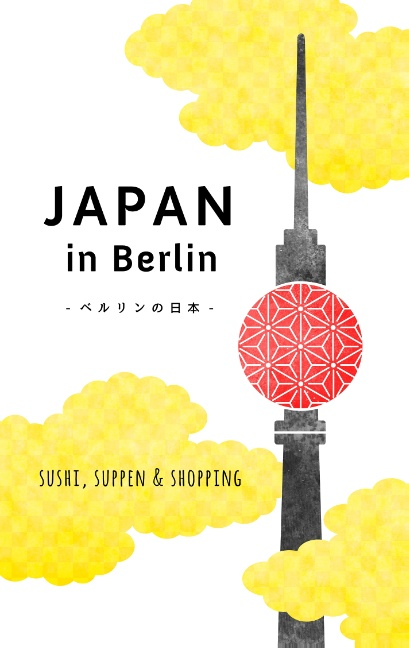 Japan in Berlin: Sushi, Suppen & Shopping - Sch...