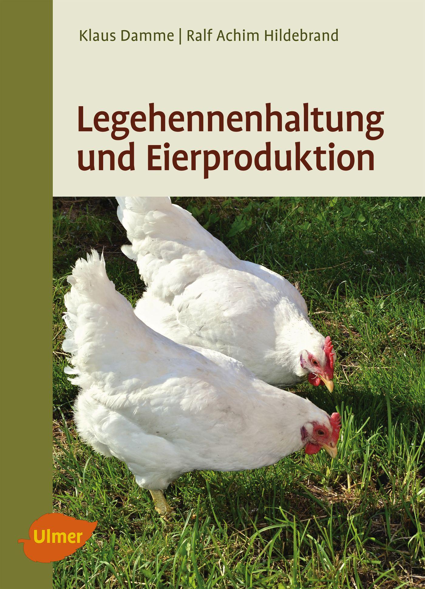 Legehennenhaltung und Eierproduktion - Dr. Klaus Damme