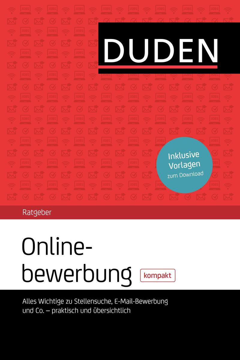 Duden Ratgeber - Onlinebewerbung kompakt: Alles...
