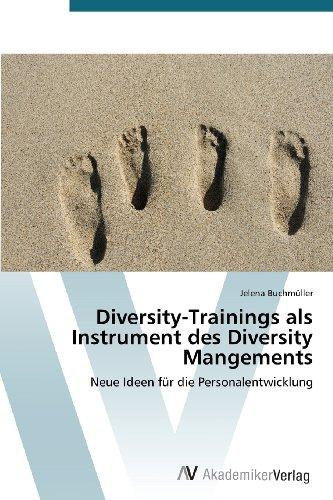 Diversity-Trainings als Instrument des Diversity Mangements: Neue Ideen für die Personalentwicklung - Buchmüller, Jelena