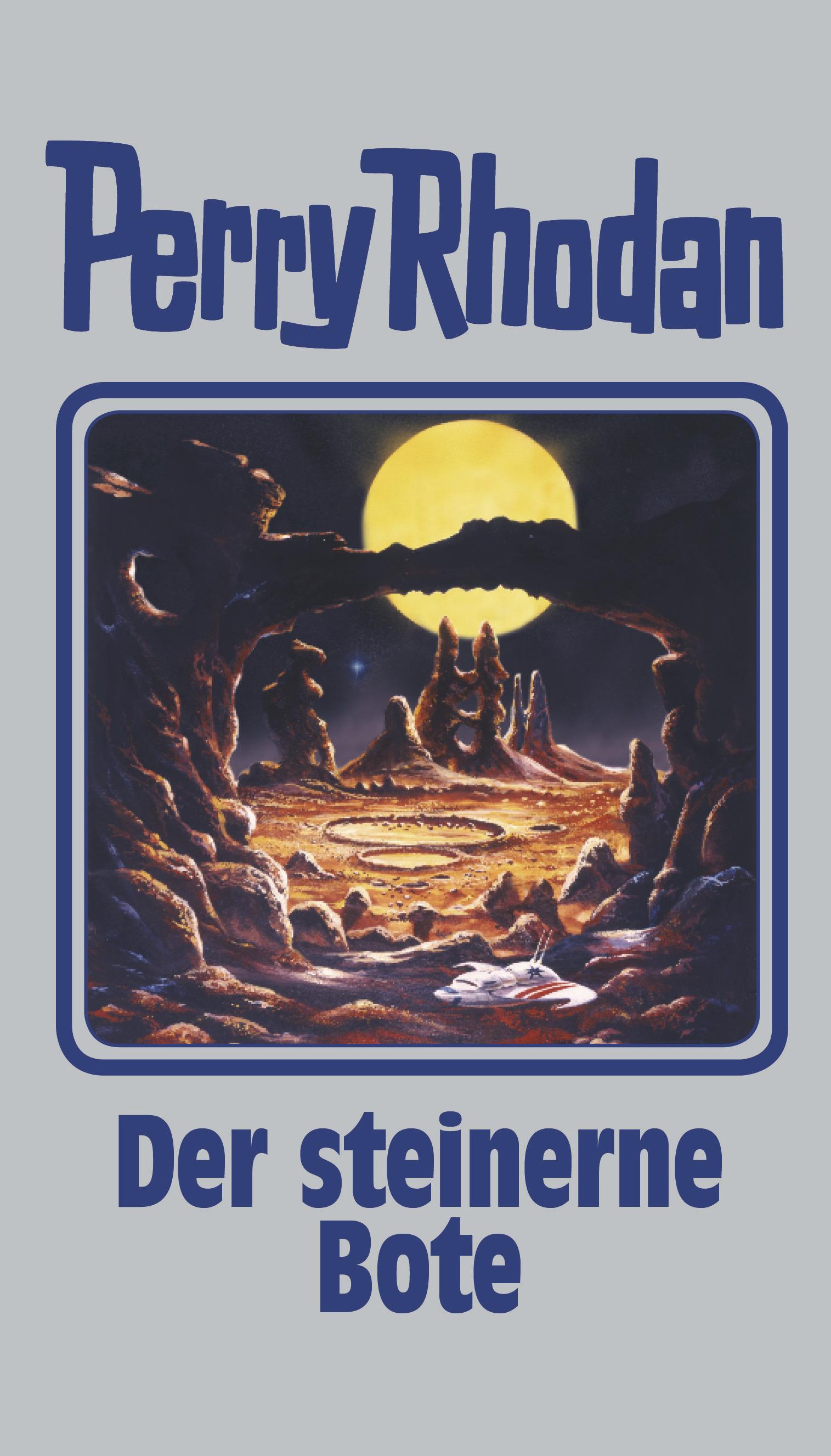 Perry Rhodan: Band 129 - Der steinerne Bote [Gebundene Ausgabe]