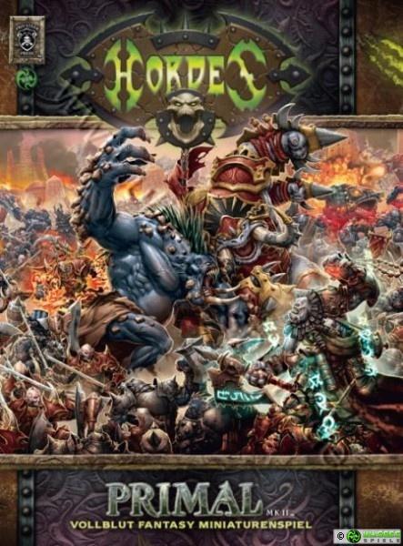 Hordes Primal Mk II Softcover: Vollblut Fantasy Miniaturenspiel - Kennerud, Darla
