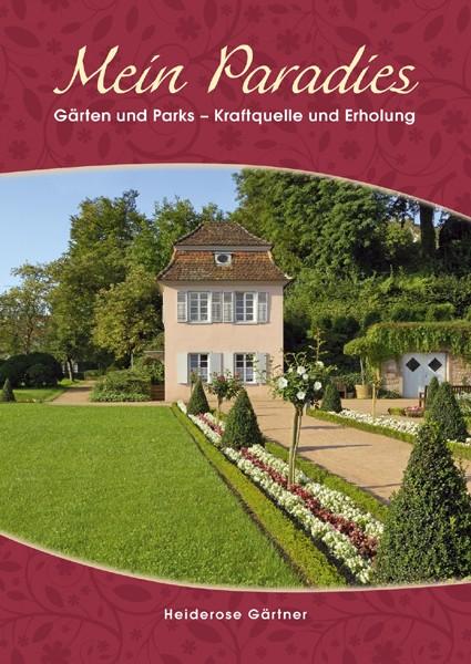 Mein Paradies: Gärten und Parks - Kraftquelle u...