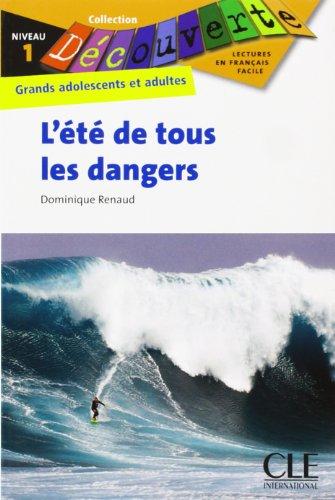 L'été de tous les dangers: Collection Découverte : Grands adolescents et adultes, Niveau 1 / Lektüre - Renaud, Dominique
