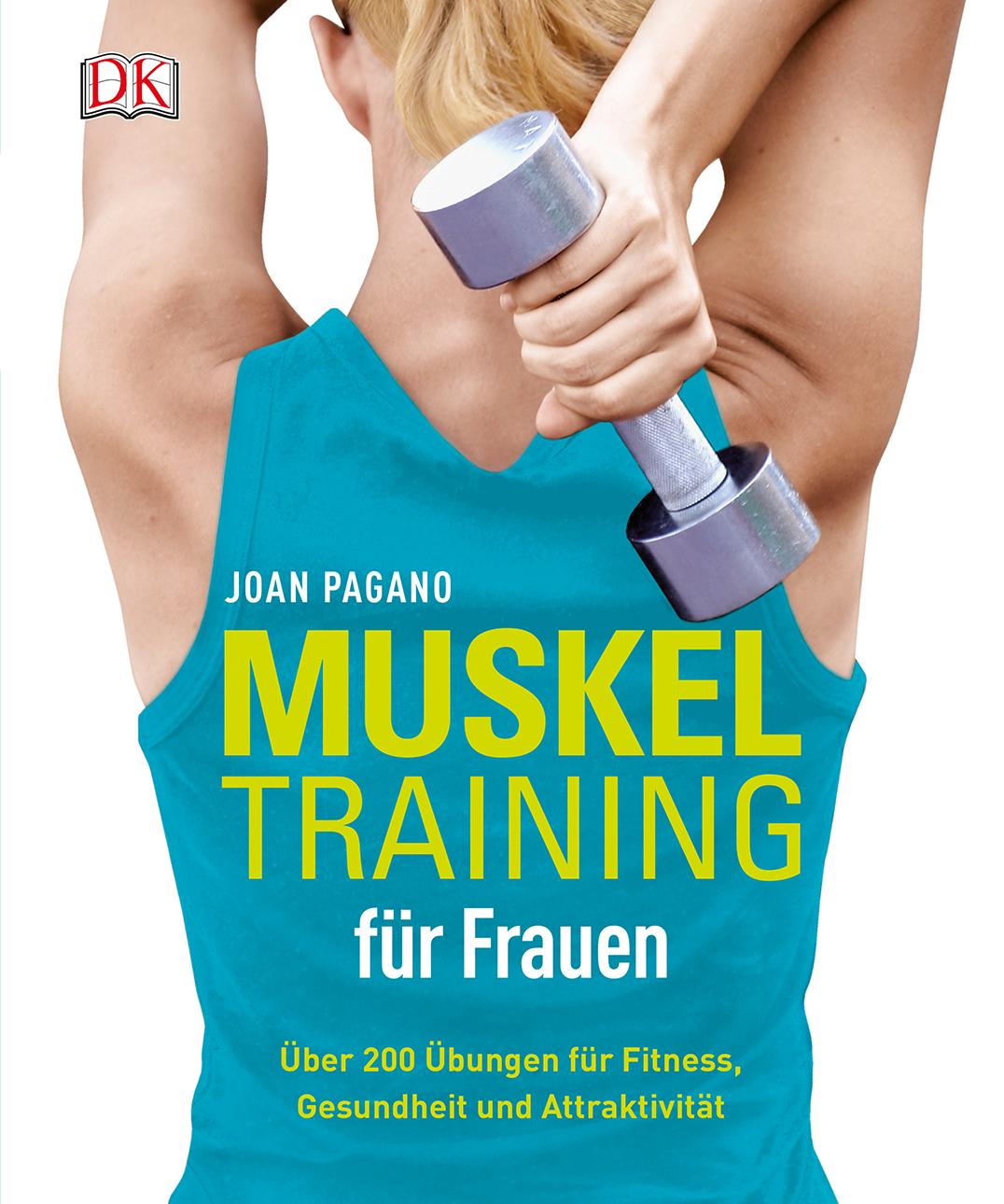 Muskeltraining für Frauen: Über 200 Übungen für...
