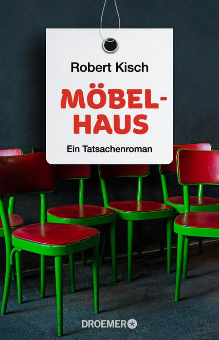 Möbelhaus: Ein Tatsachenroman - Robert Kisch [Broschiert]