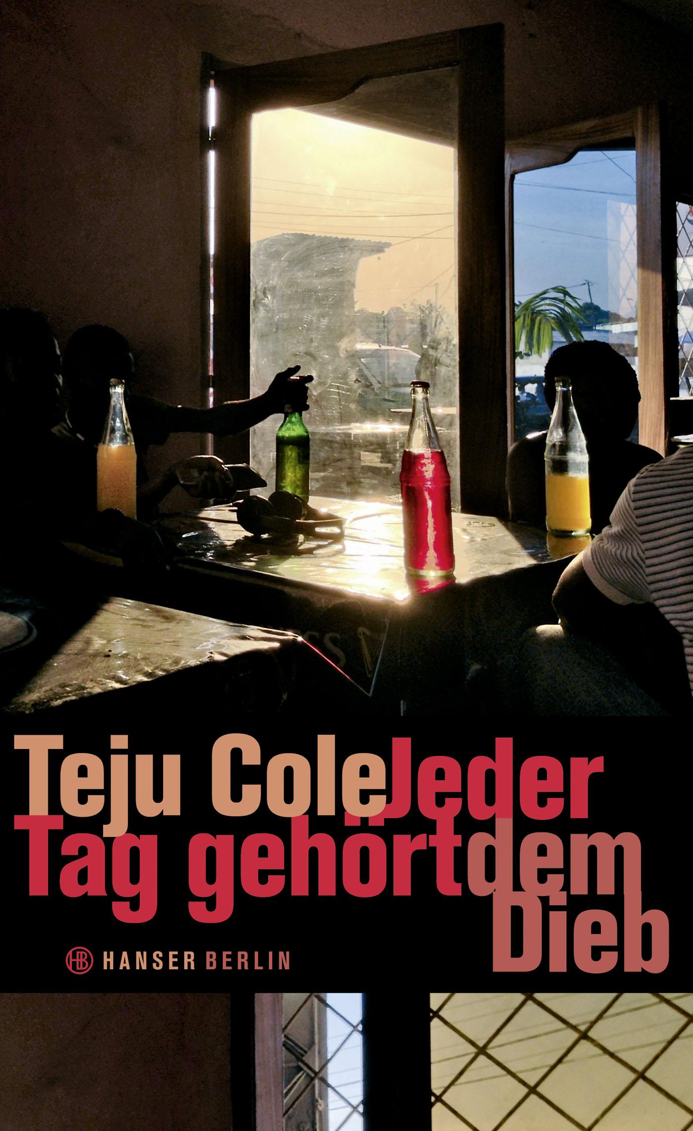 Jeder Tag gehört dem Dieb - Teju Cole