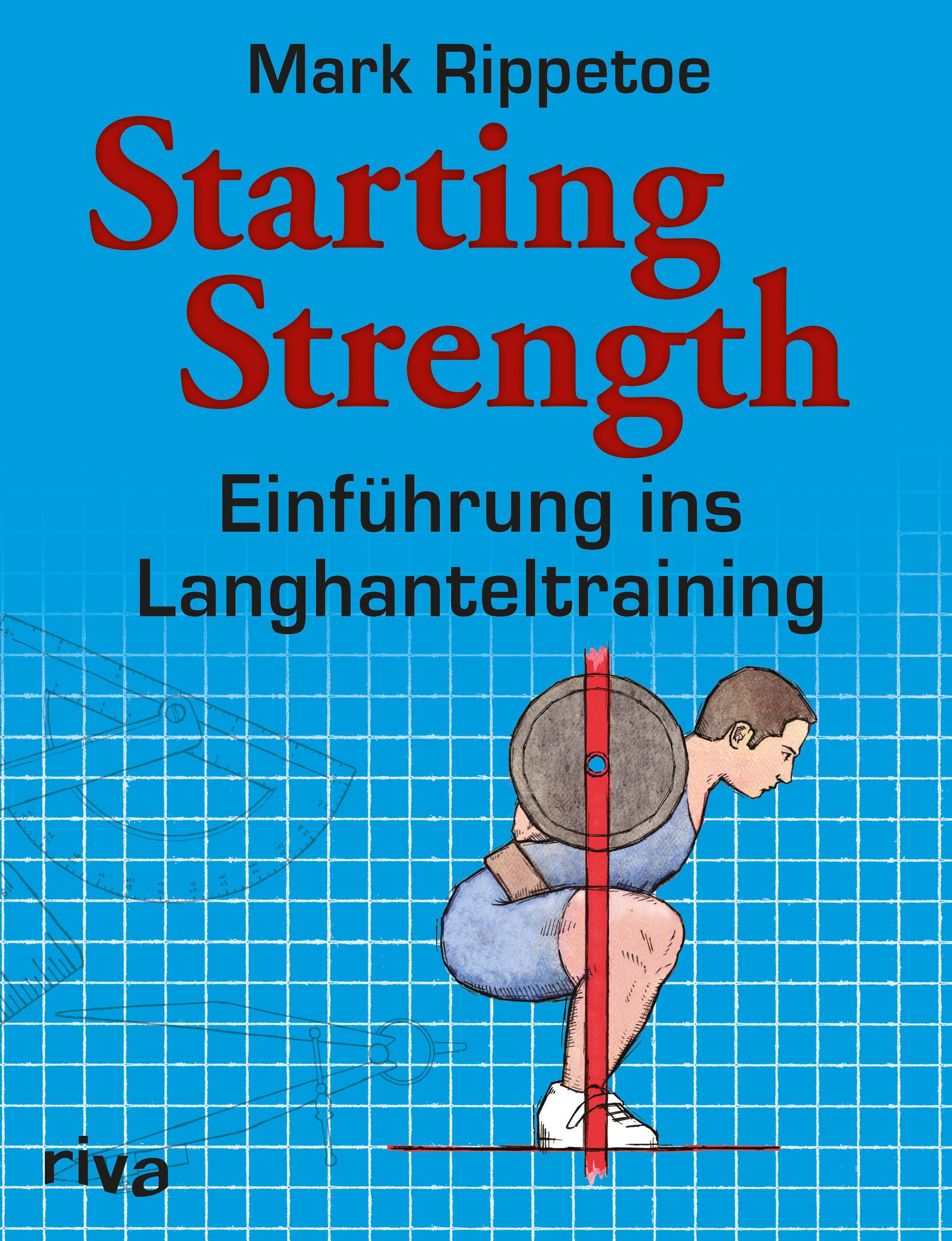 Starting Strength: Einführung Ins Langhanteltraining - Mark Rippetoe