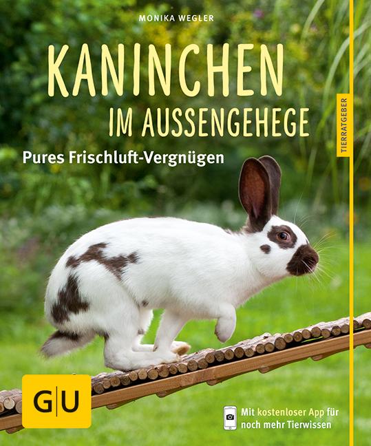 Kaninchen im Außengehege: Pures Frischluft-Vergnügen - Monika Wegler [Taschenbuch]