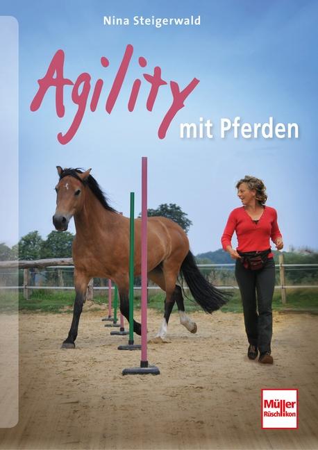 Agility mit Pferden - Nina Steigerwald [Taschenbuch]