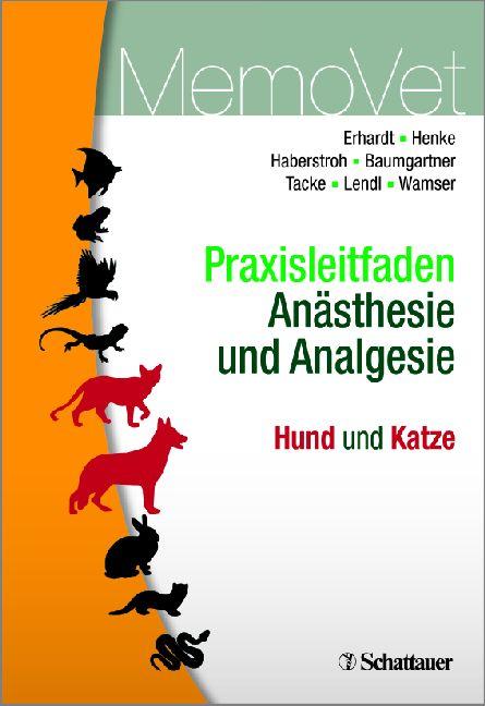 MemoVet: Praxisleitfaden Anästhesie und Analgesie, Hund und Katze - Wolf Erhardt et al. [Taschenbuch]