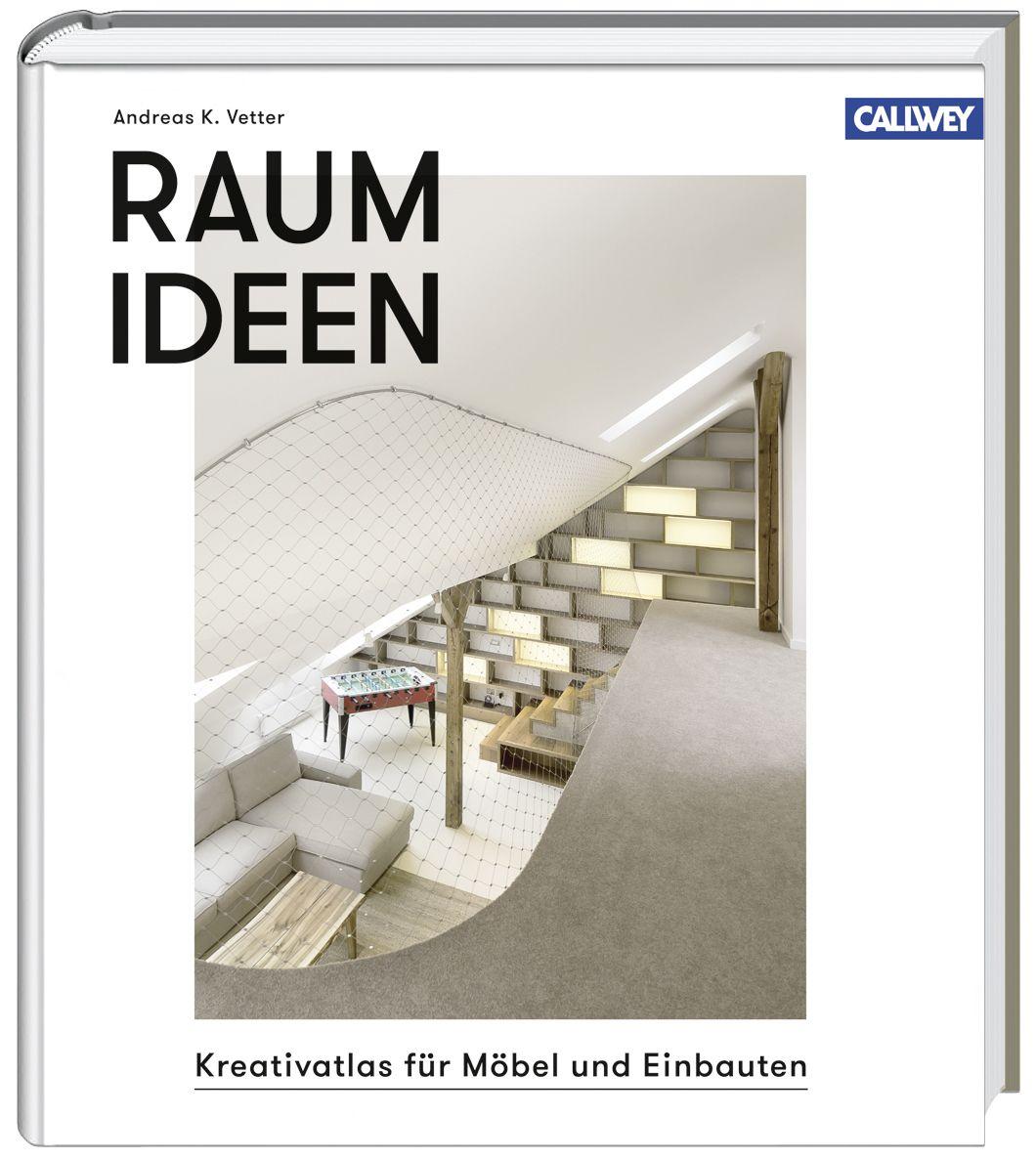 Raumideen: Kreativatlas für Möbel und Einbauten - Andreas K. Vetter