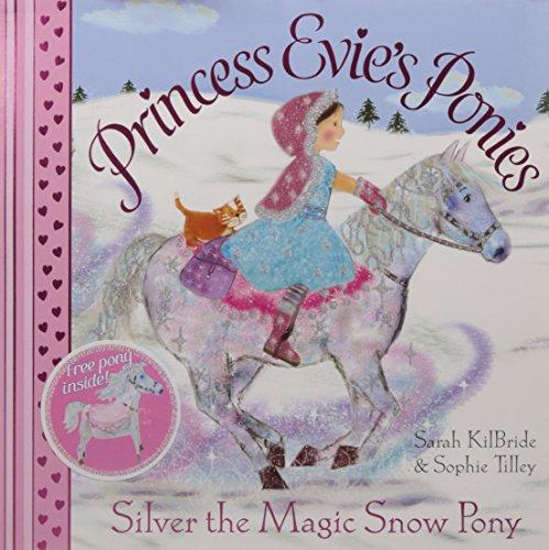 Silver the Magic Snow Pony (Princess Evie´s Ponies) - Kilbride, Sarah