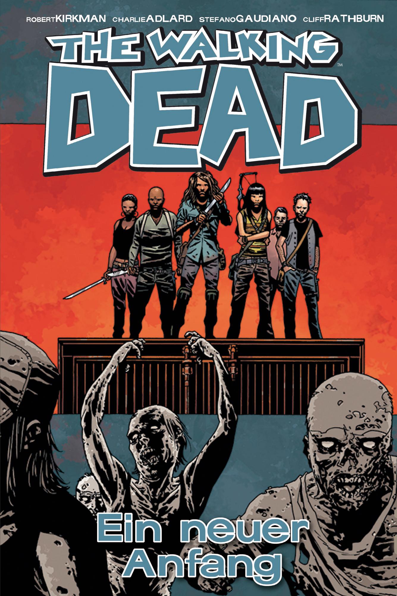 The Walking Dead: Band 22 - Ein neuer Anfang - Robert Kirkman [Gebundene Ausgabe]
