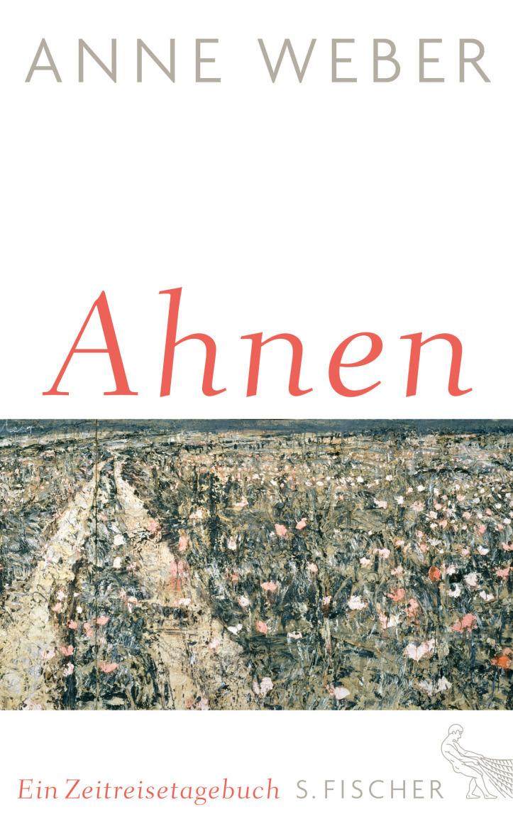 Ahnen: Ein Zeitreisetagebuch - Weber, Anne