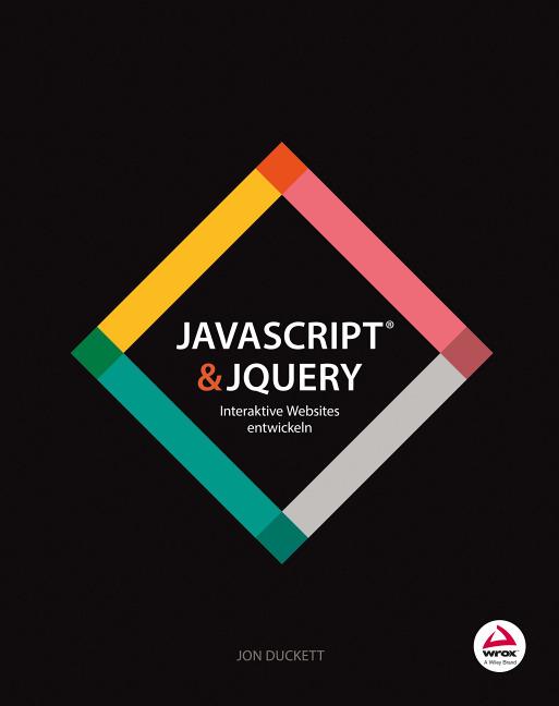 JavaScript & jQuery: Interaktive Websites entwickeln - Jon Duckett [Taschenbuch]