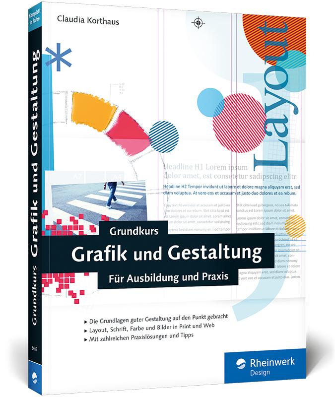 Grundkurs Grafik und Gestaltung: Für Ausbildung und Praxis - Claudia Korthaus [Broschiert]