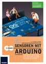 Sensoren am Arduino: Hören, Sehen, Fühlen, Riechen - Zeigen Sie dem Arduino in über 20 Projekten mit analogen und digitalen Sensoren die Welt - Mattias Schlenker [Broschiert]