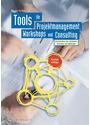 Tools für Projektmanagement, Workshops und Consulting: Kompendium der wichtigsten Techniken und Methoden - Nicolai Andler [Gebundene Ausgabe]