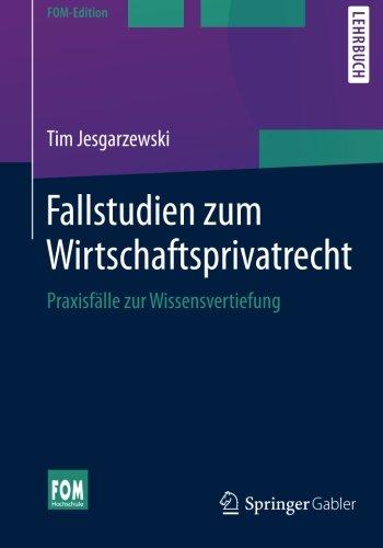 Fallstudien zum Wirtschaftsprivatrecht (FOM-Edi...