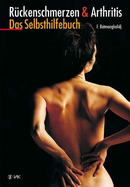 Rückenschmerzen und Arthritis: Das Selbsthilfebuch - Fereydoon Batmanghelidj [Taschenbuch, 3. Aufalge 2001]
