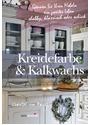 Kreidefarbe & Kalkwachs: Gönnen Sie Ihren Möbeln ein zweites Leben - shabby, klassisch oder schick - van Bragt, Christel