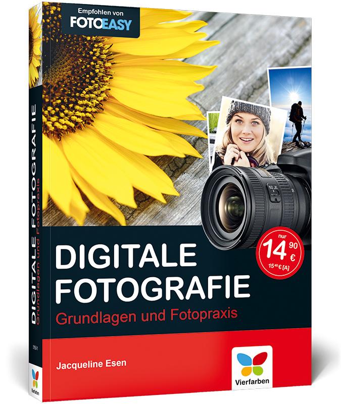 Digitale Fotografie: Grundlagen und Fotopraxis ...