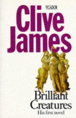 Brilliant Creatures (Picador Books) - James, Clive