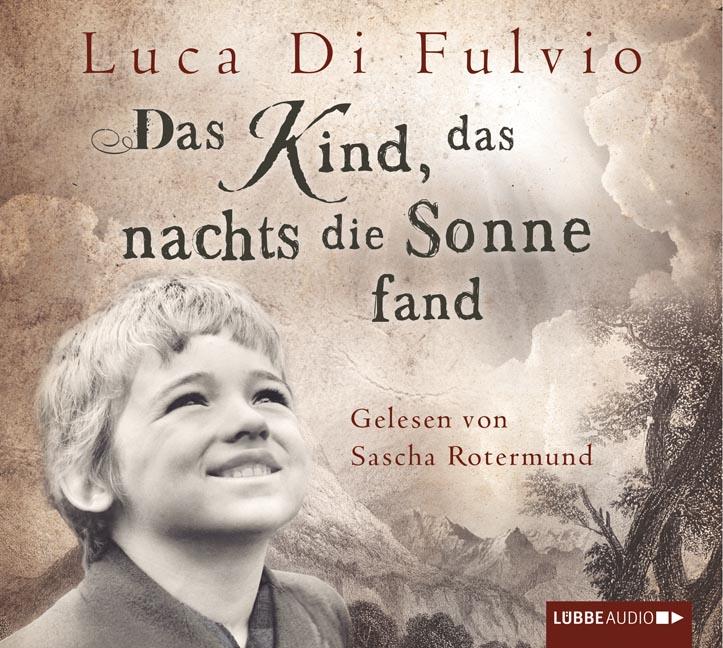 Das Kind, das nachts die Sonne fand - Luca Di Fulvio