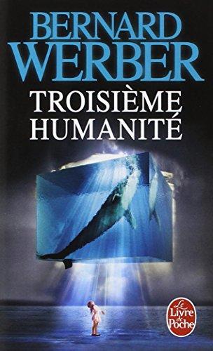 Troisieme humanité - Werber, Bernard