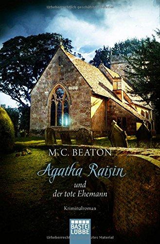 Agatha Raisin und der tote Ehemann - M. C. Beaton