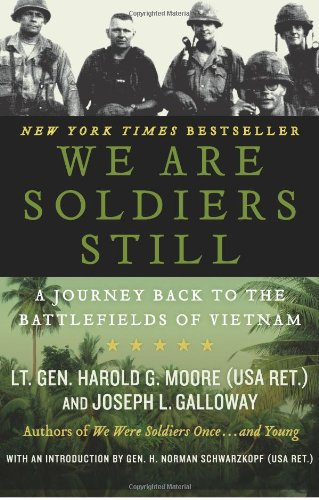 We Are Soldiers Still: A Journey Back to the Ba...