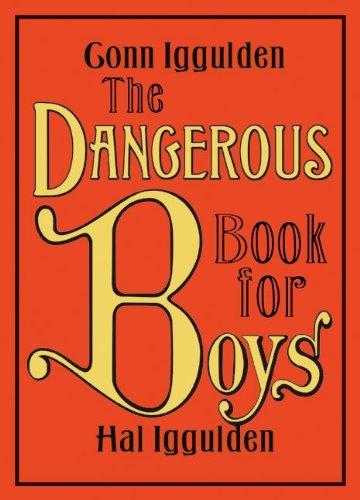 The Dangerous Book for Boys - Iggulden, Conn